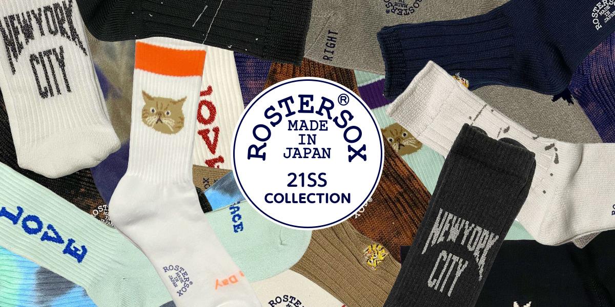 ROSTER SOX 21SS COLLECTION ロスターソックス21SSコレクション